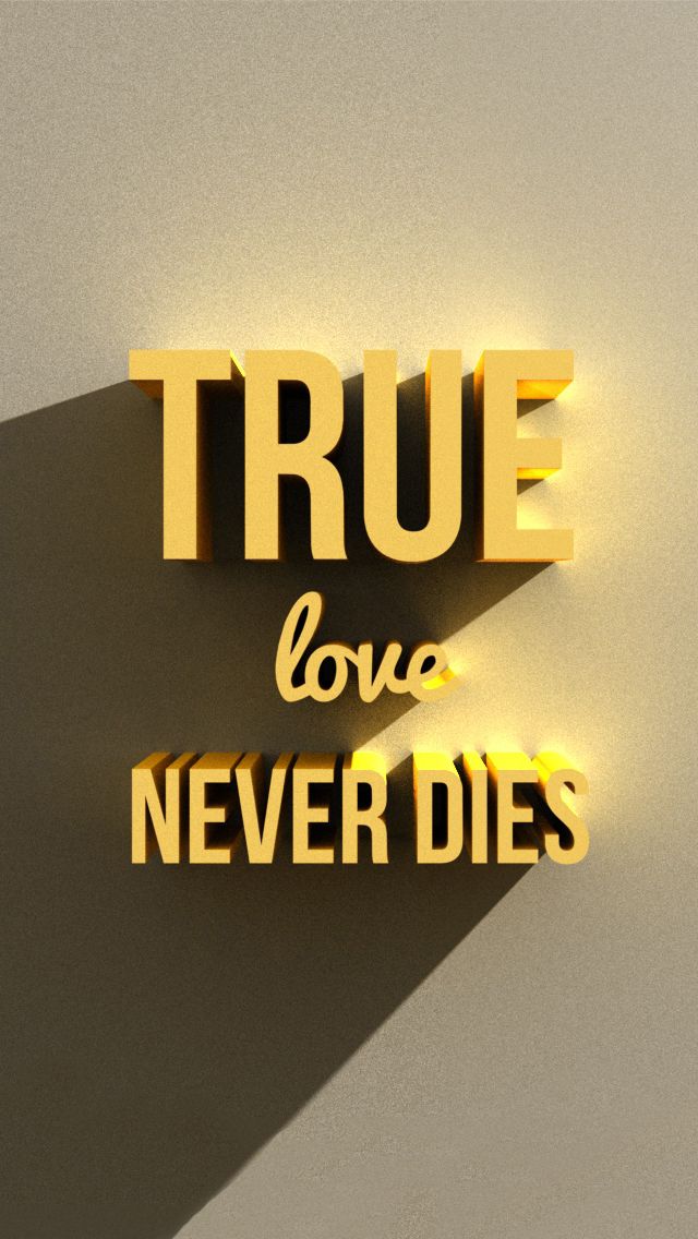 Quotes True Love Never Dies - 123mobileWallpapers.com